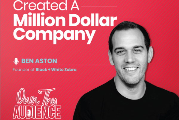 own thy audience with ben aston